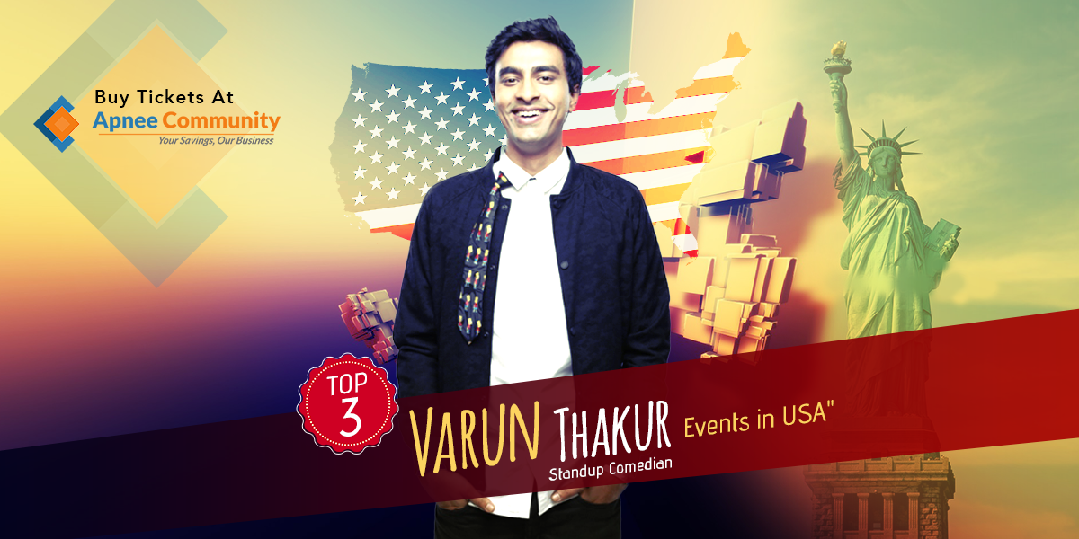 Top 3 Varun Thakur Comedy Events in USA