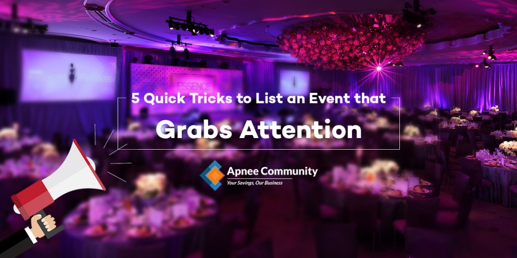 5 Quick Tricks to List an Event that Grabs Attention
