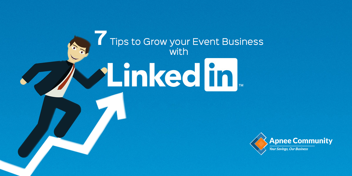 7 Tips to Grow your Event Business with LinkedIn