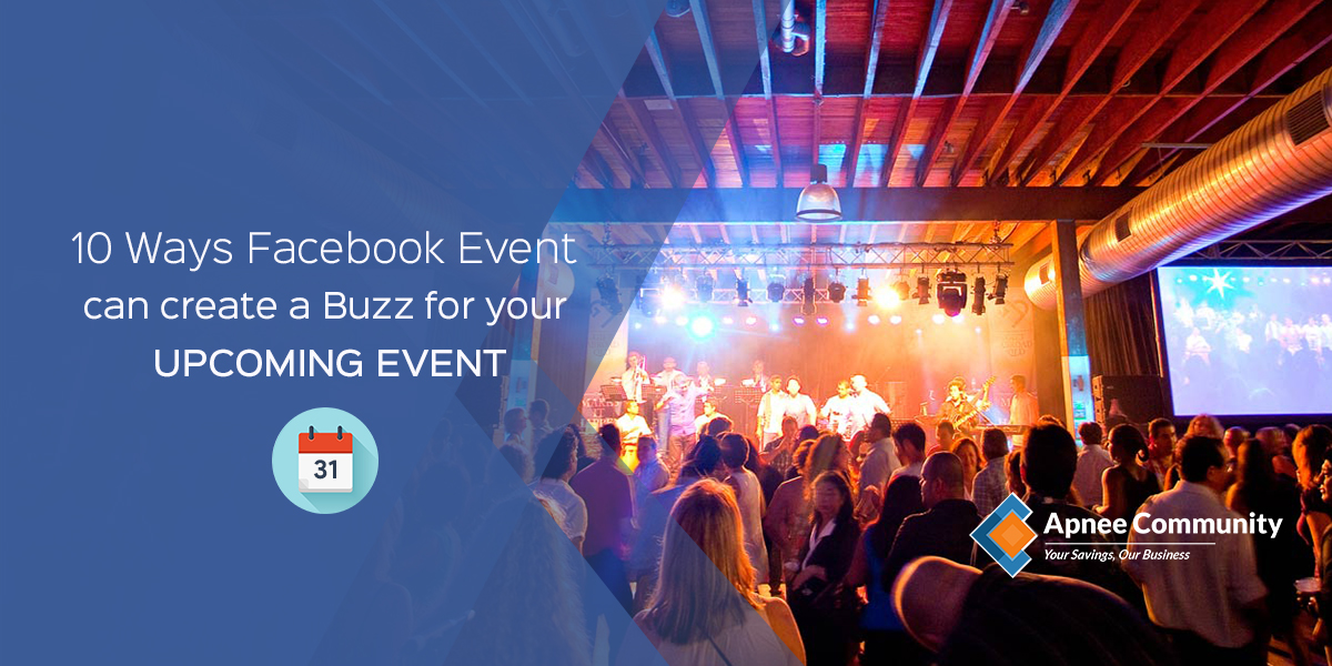 10 Ways Facebook Event can Create a Buzz for your Upcoming Event