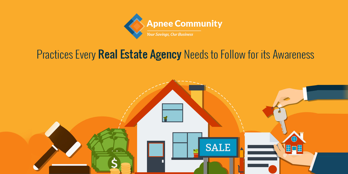 Practices every Real Estate Agency Needs to follow for its Awareness