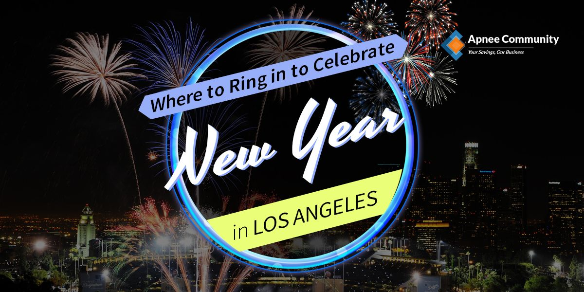 Where To Ring In To Celebrate New Year In Los Angeles