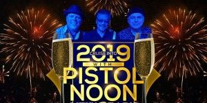 Pistol Noon New Year's Eve - Dinner and Dance Party