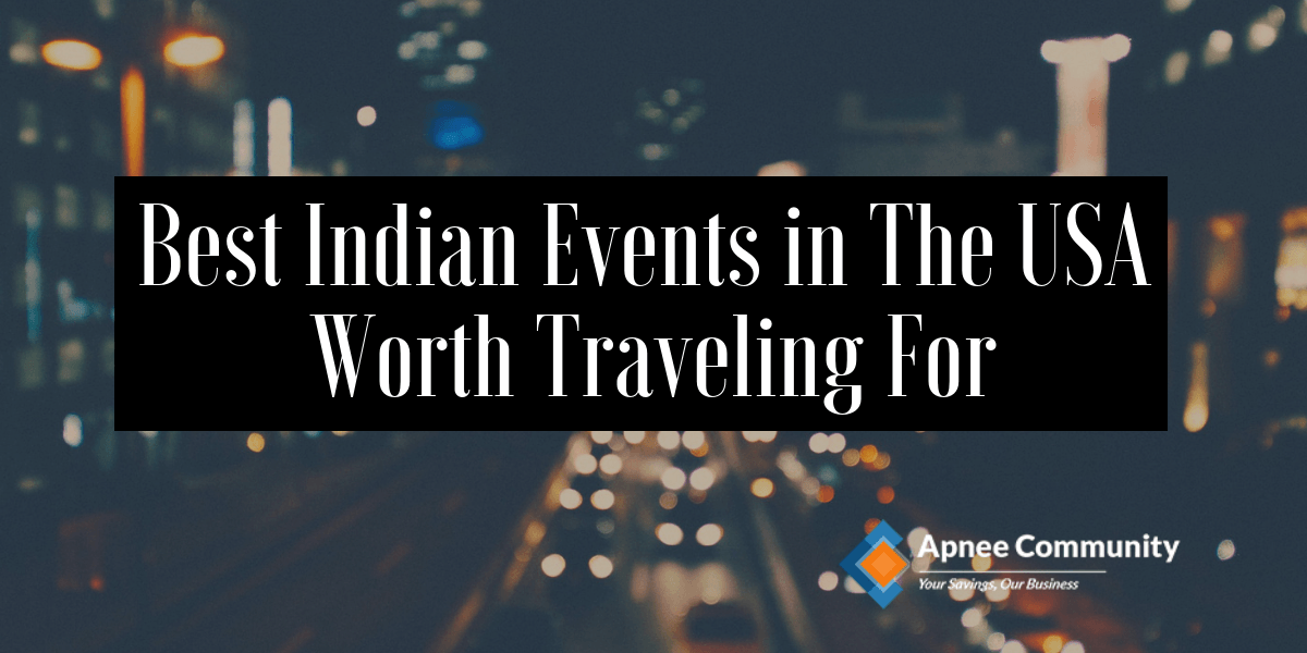 Best Indian Events In The USA Worth Traveling For