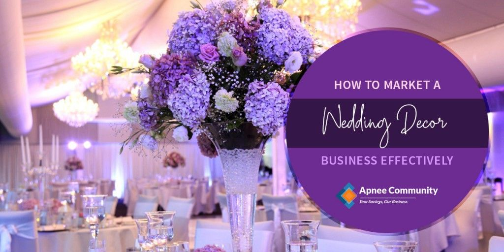 How to Market a Wedding Decor Business Effectively | ApneeCommunity