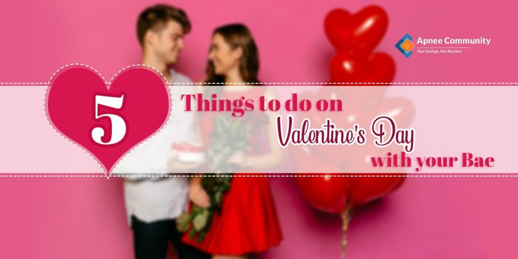 5 Things to do on Valentine's Day with your Bae - APneeCommunity Blogs