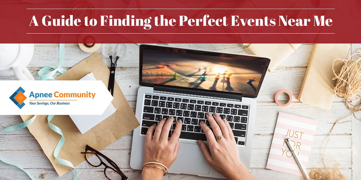 A Guide to Finding the Perfect Events Near Me