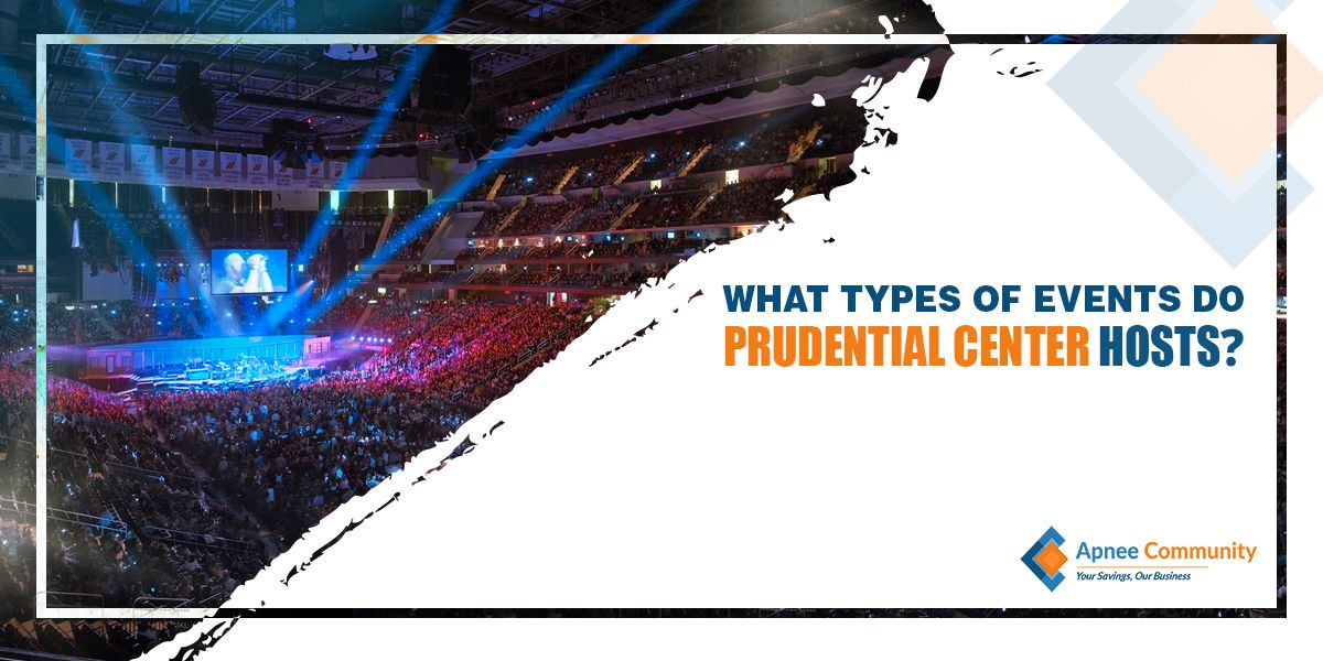 What Types Of Events Do Prudential Center Hosts?