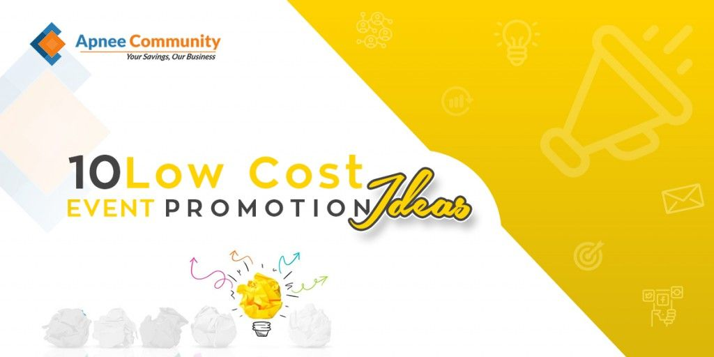 10 Low Cost Event Promotion Ideas-ApneeCommunity