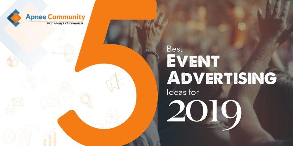 5 Best Event Advertising Ideas for 2019 - ApneeCommunity