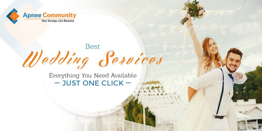 Best Wedding Services - Everything You Need Available at Just One Click - ApneeCommunity