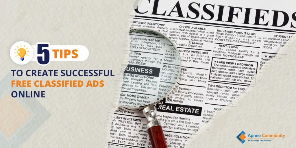 Tips To Create Successful Free Classified Ads Online | ApneeCommunity