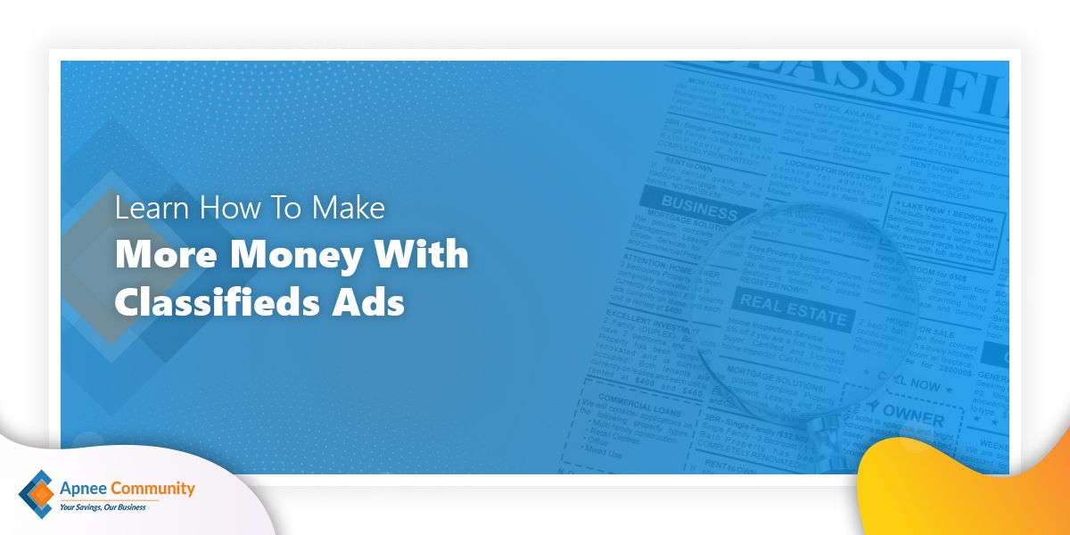 Learn How To Make More Money With Classifieds Ads