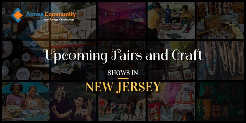 Upcoming Fairs and Craft Shows in New Jersey - ApneeCommunity Blogs