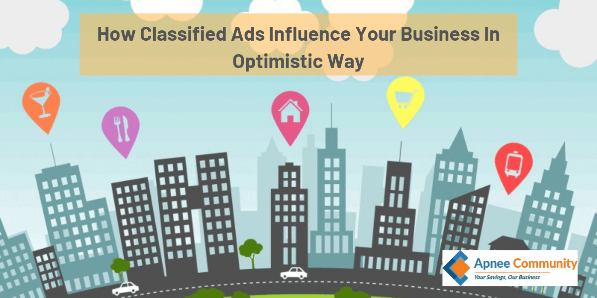 How Classified Ads Influence Your Business In Optimistic Way