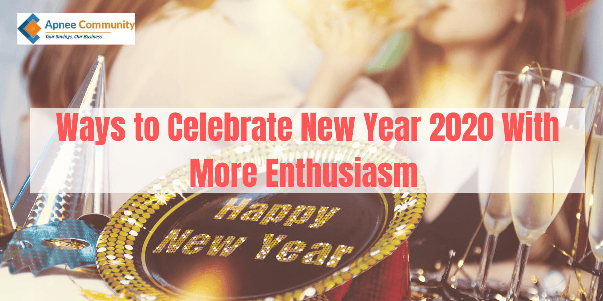 Ways to Celebrate New Year 2020 With More Enthusiasm