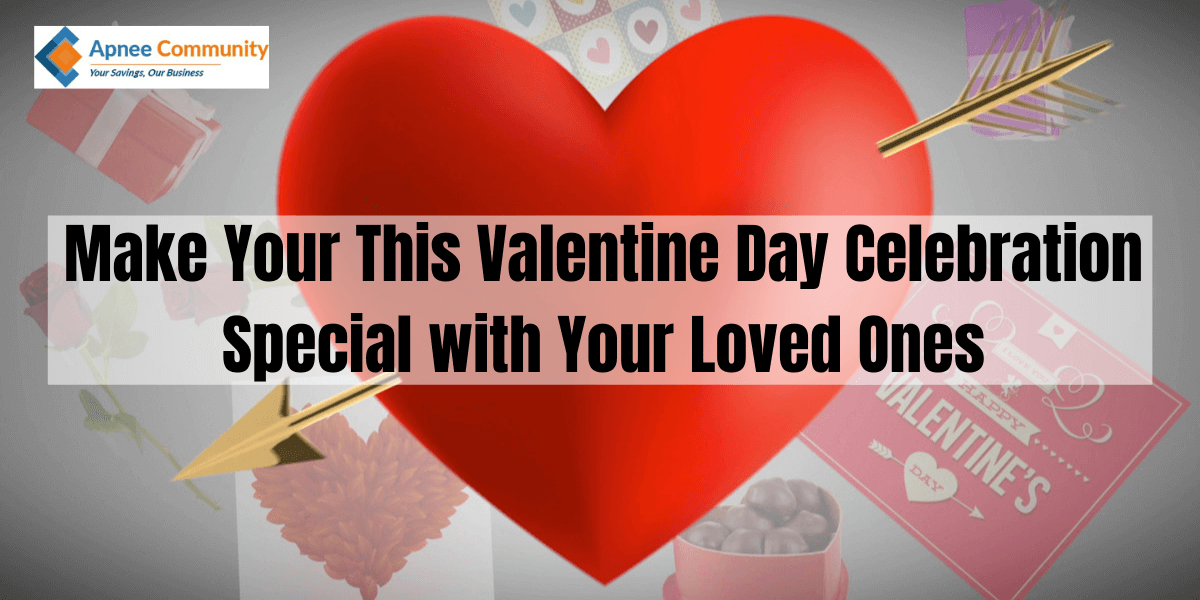 Make Your This Valentine Day Celebration Special with Your Loved Ones