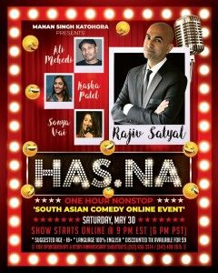 """'HAS.NA' – (One Hour Nonstop) South Asian Comedy ONLINE Event FEATURING 4 Celebrity Comedians — """"Sonya Vai, Ali Mehedi, Kasha Patel & 'RAJIV SATYAL'""""."""