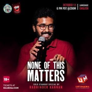 "Stand-up Comedy ""NONE Of THIS MATTERS"" by Rabhinder Kannan"